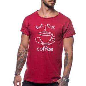 "Tricou ""FIRST COFFEE"""